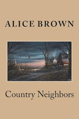 Country Neighbors - Brown, Alice