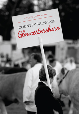 Country Shows of Gloucestershire - Crawshaw, Hollie