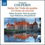 Couperin: Suites for Viola da gamba; 27e Ordre de clavecin
