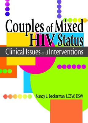 Couples of Mixed HIV Status: Clinical Issues and Interventions - Beckerman, Nancy L (Editor)