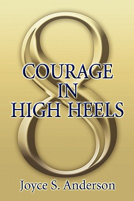 Courage in High Heels - Anderson, Joyce S