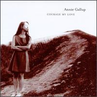 Courage My Love - Annie Gallup
