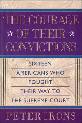 Courage of Their Conviction - Irons, Peter H