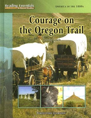 Courage on the Oregon Trail - Francis, Dorothy