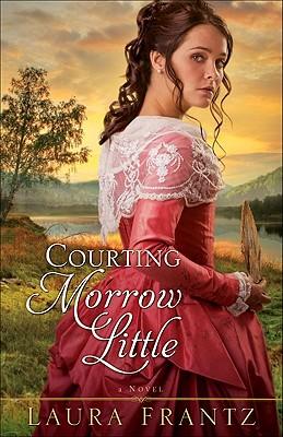 Courting Morrow Little - Frantz, Laura