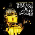 Third Man Theme and Other Viennese Favorites-Anton Karas, Zither (Digitally Remastered)