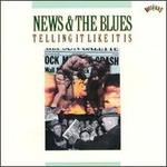 News & the Blues: Telling It Like It Is