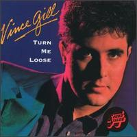 Turn Me Loose - Vince Gill