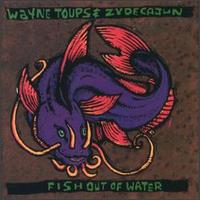 Fish Out of Water - Wayne Toups & Zydecajun