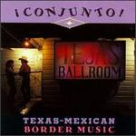 Conjunto!: Texas-Mexican Border Music, Vol. 4