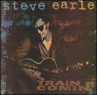 Train a Comin' - Steve Earle
