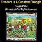 Freedom Is a Constant Struggle (Songs of the Mississippi Civil Rights Movement