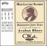 Avalon Blues: The Complete 1928 Okeh Recordings - Mississippi John Hurt