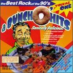 A Bunch O' Hits: The Best Rock of the 90's, Vol. 1