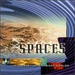 Spaces: A Journey into Ambient Worlds