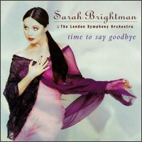 Time to Say Goodbye - Sarah Brightman/London Symphony Orchestra