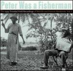 Peter Was a Fisherman: The 1939 Trinidad Field Recordings of Melville andFrancis Hersko