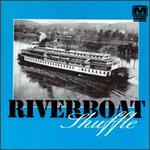 Riverboat Shuffle [Memphis Archives]
