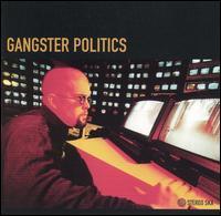 Gangster Politics - Gangster Politics