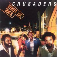 Street Life - The Crusaders