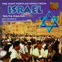 The Most Popular Songs From Israel: Hava Nagila - Effi Netzer & Beit Rothschild