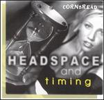Headspace & Timing