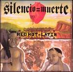 Red Hot + Latin: Silencio = Muerte