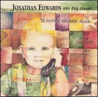 One Day Closer - Jonathan Edwards