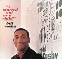 I Started Out as a Child - Bill Cosby