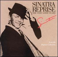 Sinatra Reprise: The Very Good Years - Frank Sinatra