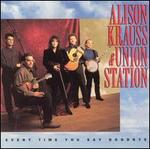 Every Time You Say Goodbye - Alison Krauss & Union Station