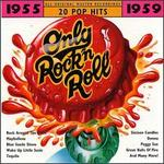 Only Rock'N Roll: 1955-1959 (Series)