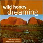 Wild Honey Dreaming