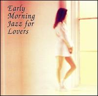 Early Morning Jazz for Lovers - Various Artists