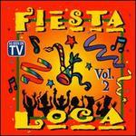 Fiesta Loca, Vol. 2