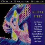 Guitar Fire!: GRP Gold Encore Series