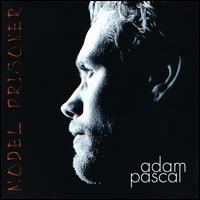 Model Prisoner - Adam Pascal