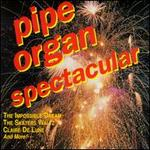 Pipe Organ Spectacular