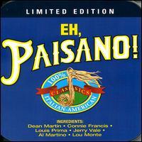 Eh, Paisano! 100% Italian-American Classics - Various Artists