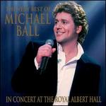 The Very Best of Michael Ball: In Concert at the Royal Albert Hall
