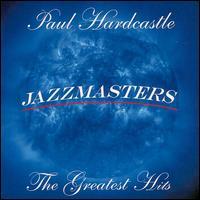 Jazzmasters: The Greatest Hits - Paul Hardcastle