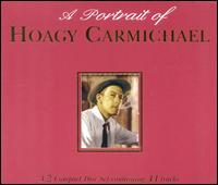A Portrait of Hoagy Carmichael - Hoagy Carmichael