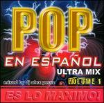 Pop en Espanol: Ultra Mix, Vol. 1