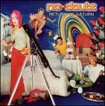 Return of Saturn [Import Bonus Tracks] - No Doubt