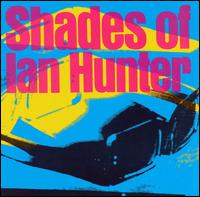 Shades of Ian Hunter - Ian Hunter