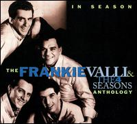 In Season: The Frankie Valli and the 4 Seasons Anthology - Frankie Valli & the Four Seasons