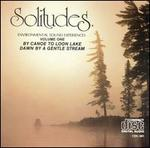 Solitudes 1: By Canoe to Loon Lake/Dawn by a Gentle Stream