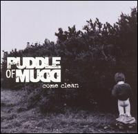 Come Clean [Clean] - Puddle of Mudd