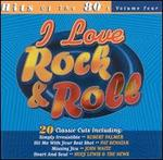 I Love Rock & Roll: Hits of the 80's, Vol. 4