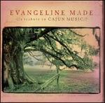 Evangeline Made: A Tribute to Cajun Music